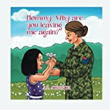 Mommy, Why Are You Leaving Me Again?, A. R. Johnson, 1493146467