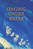 Singing under Water, Santa Clubhouse and Steven McNeill, 149487833X