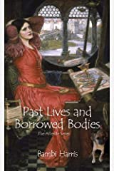 Past Lives and Borrowed Bodies (The Afterlife Series) Kindle Edition