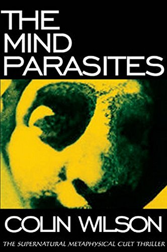 The Mind Parasites: The Supernatural Metaphysical Cult Thriller