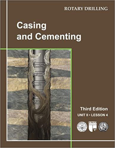 Casing and Cementing (Rotary Drilling Series, Unit 2, Lesson 4)