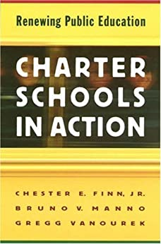 Charter Schools in Action: Renewing Public Education by [Finn, Chester E., Manno, Bruno V., Vanourek, Gregg]