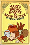 img - for Mary's Bread Basket and Soup Kettle book / textbook / text book