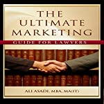 The Ultimate Marketing Guide for Lawyers | Ali Asadi