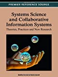 Systems Science and Collaborative Information Systems : Theories, Practices and New Research, Lloret, Nuria, 161350201X