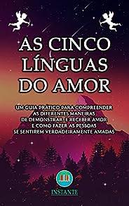 As 5 Línguas do Amor: um guia prático para compreender as diferentes maneiras de demonstrar e receber o amor e