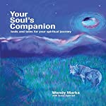 Your Soul's Companion: Tools and Tales for Your Spiritual Journey | Wendy Marks,Susan Spector