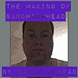 making words dance - The Making of Sandwichhead [Explicit]