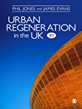 Urban Regeneration in the UK: Boom, Bust and Recovery