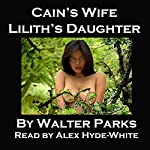 Cain's Wife, Lilith's Daughter | Walter Parks