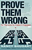 img - for Prove Them Wrong: Be the One to Make It Happen book / textbook / text book