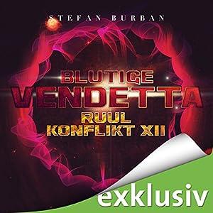 Blutige Vendetta (Der Ruul-Konflikt 12) Hörbuch