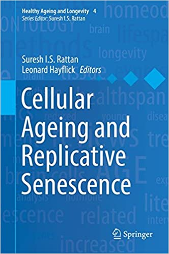 Book Cellular Ageing and Replicative Senescence (Healthy Ageing and Longevity)