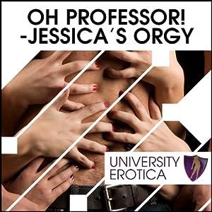 Oh! Professor! Jessica's Orgy Audiobook