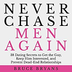 Never Chase Men Again
