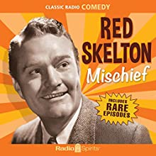Red Skelton: Mischief Radio/TV Program Auteur(s) : Red Skelton Narrateur(s) : Red Skelton