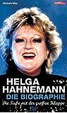 Die Süße mit der großen Klappe: Helga Hahnemann. Die Biographie (Bild und Heimat Buch)