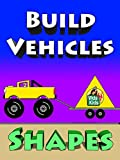 Build Vehicles With Shapes - Dozer, Tractor, Truck, Dragster