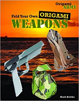 Fold Your Own Origami Weapons (Origami Army): Amazon.es ...