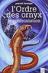 L'Ordre des Ornyx, tome 3 : La Confrontation par Loranger