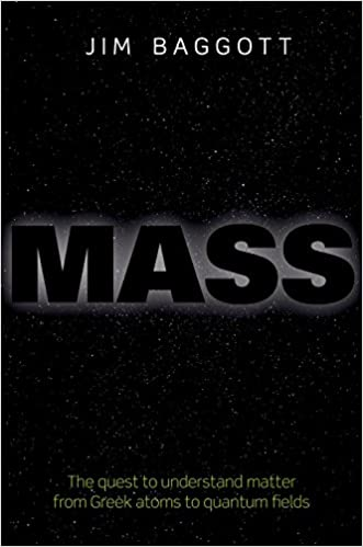 Amazon mass the quest to understand matter from greek atoms to amazon mass the quest to understand matter from greek atoms to quantum fields 9780198759713 jim baggott books fandeluxe Image collections