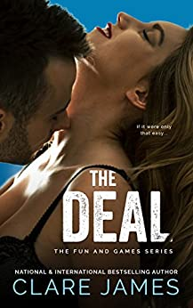The Deal (Fun and Games Book 3) by [James, Clare]