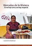 Mercados de la Mixteca : Si No Hay Carro, No Hay Negocio, Van Broekhoven, Laura, 9088902895