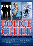 img - for Police Chief: How to Attain and Succeed in This Critical Position book / textbook / text book