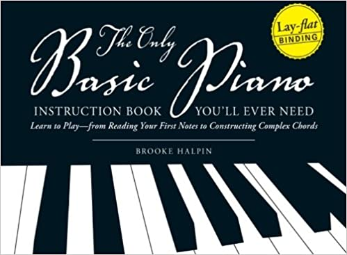 The Only Basic Piano Instruction Book Youll Ever Need Learn To