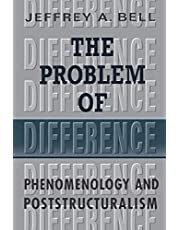 The Problem of Difference: Phenomenology and Poststructuralism