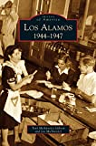 img - for Los Alamos: 1944-1947 book / textbook / text book