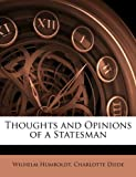 Thoughts and Opinions of a Statesman, Wilhelm Humboldt and Charlotte Diede, 114667872X