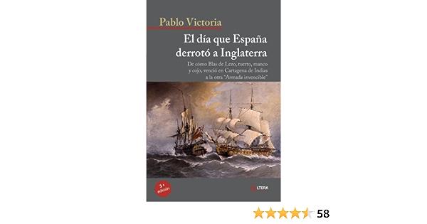 El Día Que España Derrotó Inglaterra by Pablo Victoria 2010-03-30: Amazon.es: Pablo Victoria: Libros