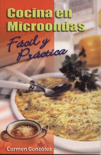 Cocina en microondas fácil y práctica (Spanish Edition)