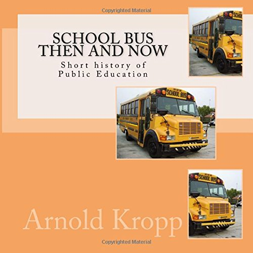 School Bus Then and Now: Short history of Public Education