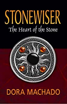 Stonewiser: The Heart of the Stone by [Machado, Dora]