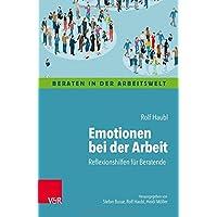 Emotionen bei der Arbeit: Reflexionshilfen für Beratende (Beraten in der Arbeitswelt)