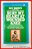 Bury My Heart at Wounded Knee, Dee Alexander Brown and Sam Brown, 0671494120