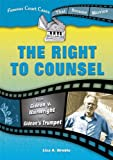 The Right to Counsel, Lisa A. Wroble, 0766030571