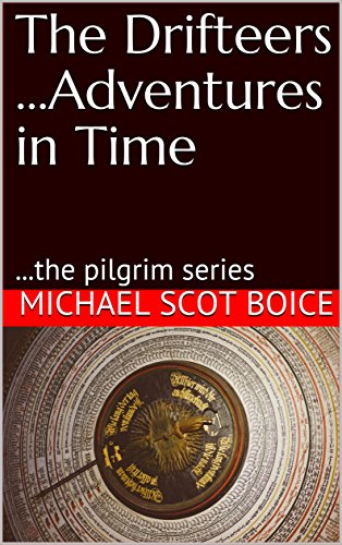 Book: The Drifteers ...Adventures in Time - ...the pilgrim series by Michael Scot Boice