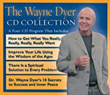 img - for The Wayne Dyer CD Collection: WITH 10 Secrets to Success and Inner Peace AND Improve Your Life Using the Wisdom of Ages AND How to Get What You Really, Really, Really Want by Dyer, Dr. Wayne (2004) Audio CD book / textbook / text book