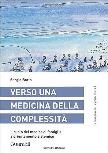 Verso una medicina della complessità: Il Ruolo Del Medico Di Famiglia A Orientamento Sistemico