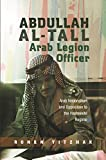 Abdullah al-Tall - Arab Legion Officer: Arab Nationalism and Opposition to the Hashemite Regime