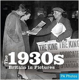 1930s, The (C20th Britain in Pictures) (Twentieth Century in Pictures)
