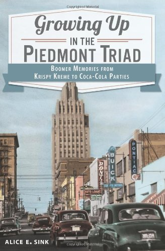 Growing Up in the Piedmont Triad:: Boomer Memories from Krispy Kreme to Coca-Cola Parties for $<!--$9.50-->