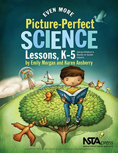 Even More Picture-Perfect Science Lessons: Using Children's Books to Guide Inquiry, K–5 (Picture Perfect Science Lessons Book 3)