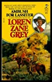 Ambush for Lassiter, Loren Zane Grey, 0671528858