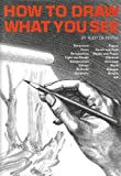 How to Draw What You See, Rudy De Reyna and Rudy de Reyna, 0823014606