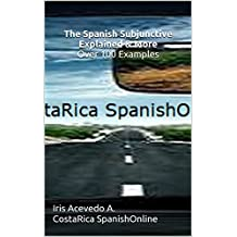 The Spanish Subjunctive Explained & More Over 100 Examples: Over 100 Examples (Spanish Edition)
