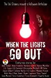 When the Lights Go Out - Ink Slingers' Halloween Anthology